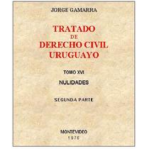 Gamarra 16 - Nulidades - Tratado Derecho Civil Uruguayo