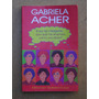 Gabriela Acher Si Soy Tan Inteligente ¿por Que Me Enamoro...