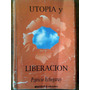 Utopia Y Liberacion Partido Comunista Argentina Echegaray