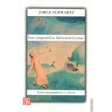 Las Vanguardias Latinoamericanas  - Jorge Schwartz