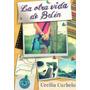Otra Vida De Belen, La: Curbelo, Cecilia