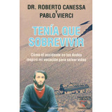 Tenia Que Sobrevivir - Canessa, Roberto / Vierci, Pablo