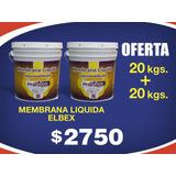 Membrana Liquida Elbex 20kg + 20kgs Super Oferta