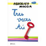 Tres Veces Tú Federico Moccia