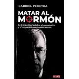 Matar Al Mormón / Gabriel Pereyra (envíos)