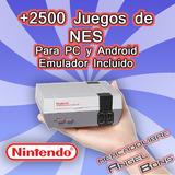 Colección + 2500 Juegos Nintendo Nes Emulador Pc Y Android