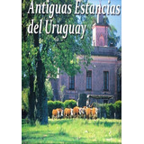 Antiguas Estancias Del Uruguay   ( Varios )