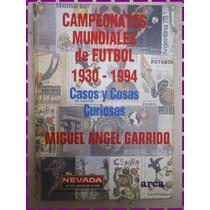 Libro : Campeonatos Mundiales De Futbol Garrido 1930 - 94