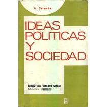 Ideas Políticas Y Sociedad - A. Colombo