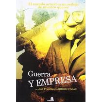 Guerra Y Empresa - José Francisco Garrido Casas
