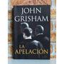 La Apelación - John Grisham