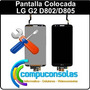 Pantalla Lcd Con Táctil Y Vidrio Colocada Lg G2 D802/d805