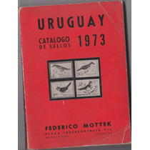 Uruguay Catalago De Sellos 1973 - Federico Mottek
