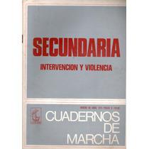 Cuadernos De Marcha, Secundaria Intervención Y Violencia