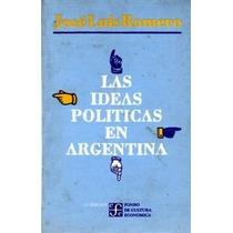 Las Ideas Políticas En Argentina José Luis Romero