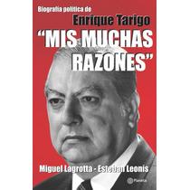 Mis Muchas Razones Biografía Política De E Tarigo (envíos)