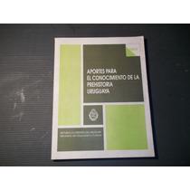 Aportes Para El Conocimiento De La Prehistoria Uruguaya 1994