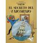 El Secreto Del Unicornio | Las Aventuras De Tintin Hergé