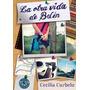 La Otra Vida De Belén - Cecilia Curbelo