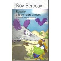 Ruperto Y La Comadreja Robot - Roy Berocay