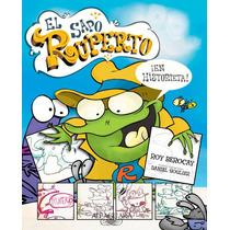 El Sapo Ruperto En Historieta - Roy Berocay
