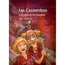 Los Cazaventura Y El Tesoro De Las Guayanas 4 - H. Velando