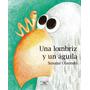 Una Lombriz Y Un Águila / Susana Olaondo (envíos)