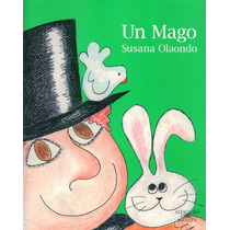 Un Mago. Susana Olaondo.