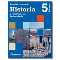 Historia 5 Primaria Santillana - Estudiar Y Construir