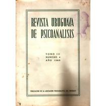 Revista Uruguaya De Psicoanálisis - Tomo Iii Número 4 1960