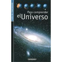 Para Comprender El Universo | Guía Del Conocimiento