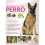 Guía Práctica Del Perro | Mascotas