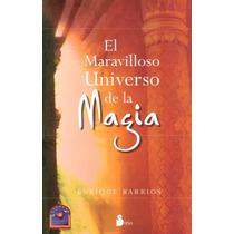 El Maravilloso Universo De La Magia. Barrios, Enrique.