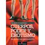 Cuerpos, Poder Y Erotismo De Ruben Campero