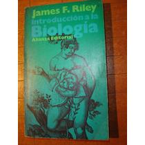 James F.riley, Introduccion A La Biología. Alianza Editorial
