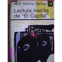 Lectura Insólita De El Capital - Raúl Guerra Garrido