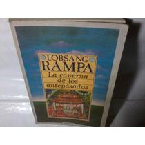 La Caverna De Los Antepasados . Lobsang Rampa .