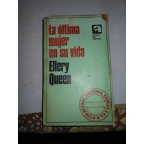 Ellery Queen - La Ultima Mujer En Su Vida