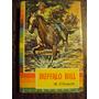 Buffalo Bill. W. Cody Coleccion Iris. Ilustrado