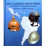 Libro Los Cascos Militares De Los Paises De America Latina