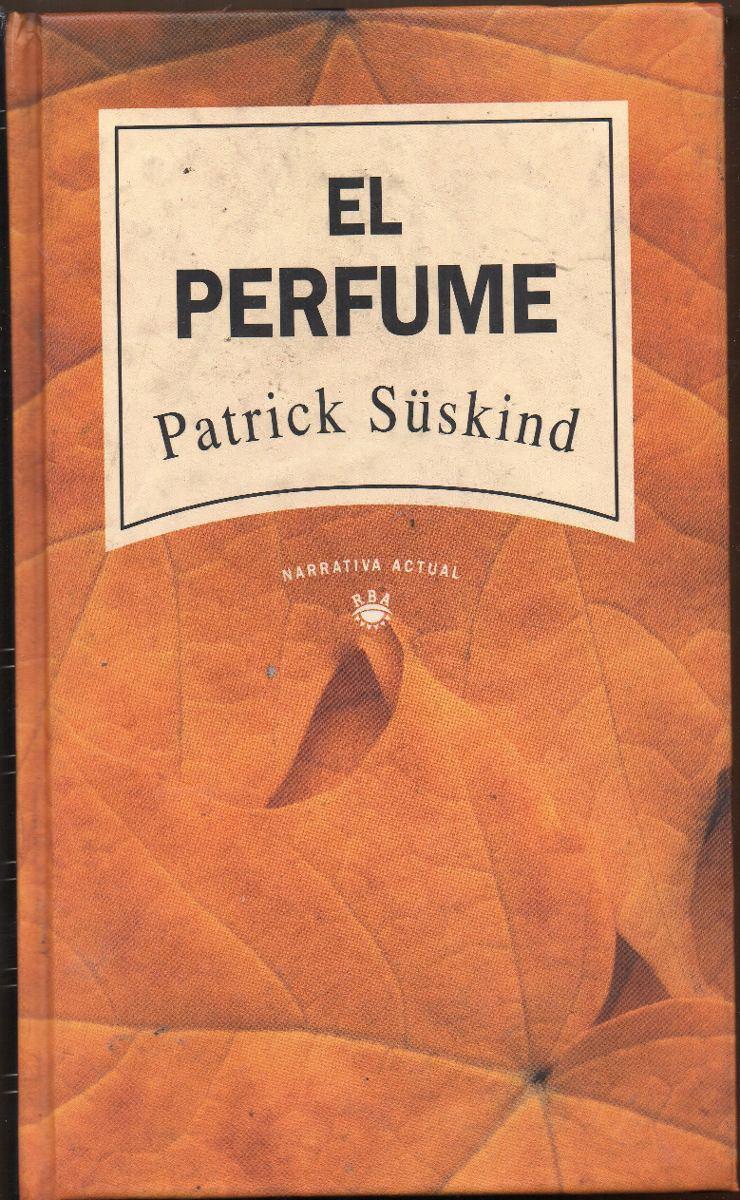 suskind patrick perfume Find great deals on ebay for perfume patrick süskind and perfume patrick süskind hardback shop with confidence.