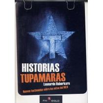 Historias Tupamaras - Leonardo Haberkorn