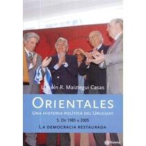 Orientales, Una Historia De Politica Del Uruguay