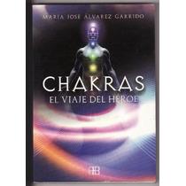 Chakras - El Viaje Del Heroe - Maria Jose Alvarez Garrido