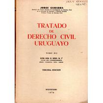 Tratado De Derecho Civil Uruguayo. Tomo 12 - Jorge Gamarra