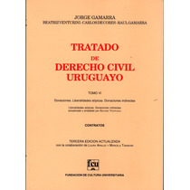 Tratado De Derecho Civil Uruguayo. Tomo 6 - Jorge Gamarra
