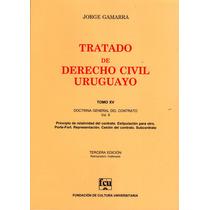 Tratado De Derecho Civil Uruguayo. Tomo 15 - Jorge Gamarra