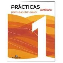Prácticas Para Escribir Mejor 1, 2 - Español Santillana