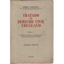 Tratado De Derecho Civil Uruguayo Tomo Ii - Gamarra