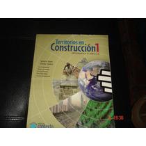 Territorios En Construccion 1geografia Editorial Contexto